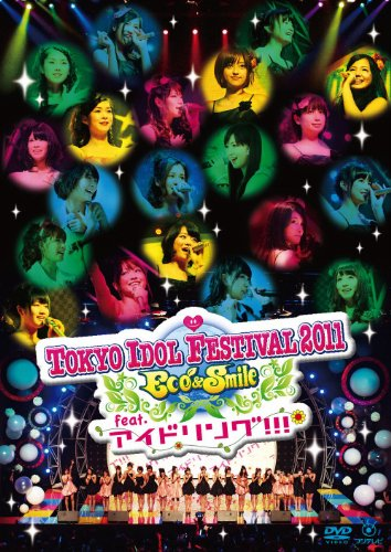 TOKYO IDOL FESTIVAL 2011 Eco&Smile feat. Idoling!!!
