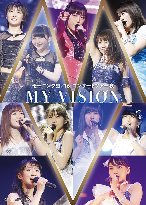 Morning Musume. '16 - Morning Musume.'16 Concert Tour Fall ~MY VISION~