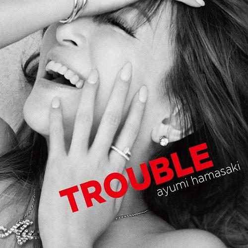 Ayumi Hamasaki - Trouble